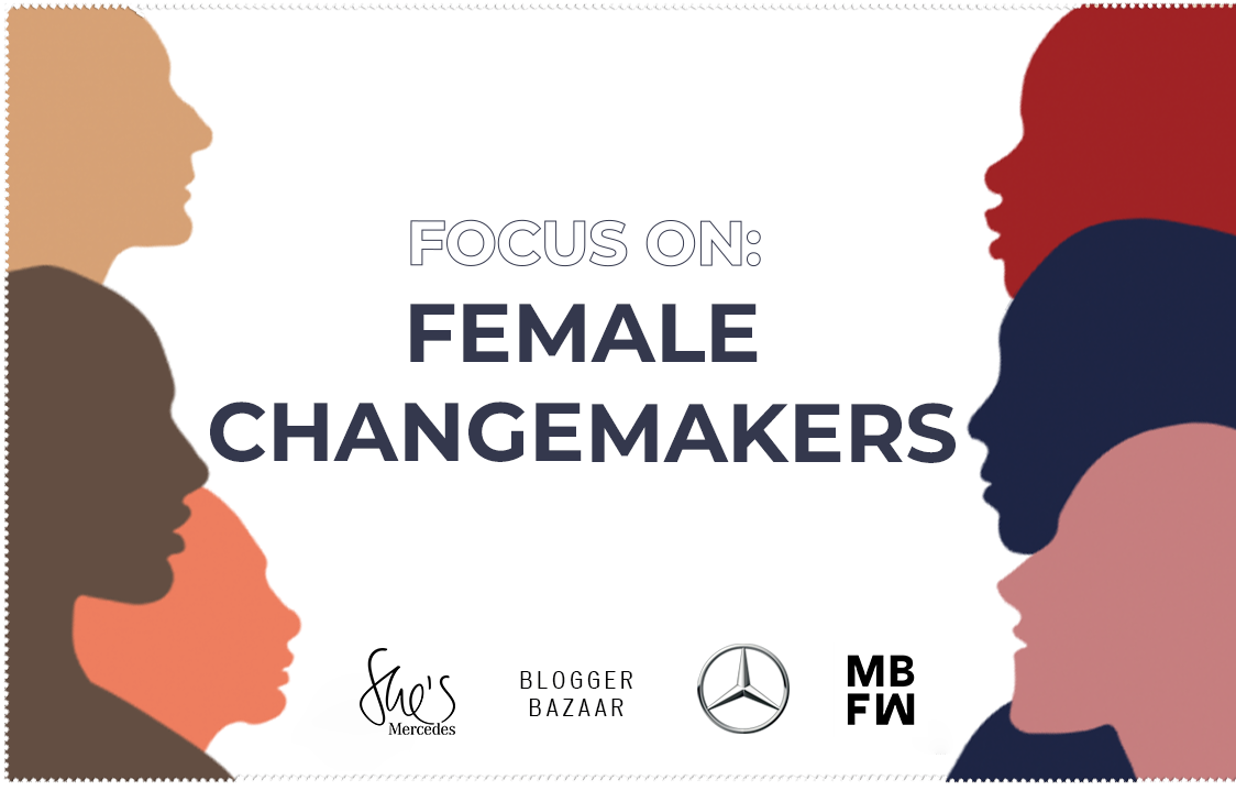 Der Female Changemakers Talk by She's Mercedes und Blogger Bazaar zur Fashion Week Berlin SS20 Female Changemakers-Talk